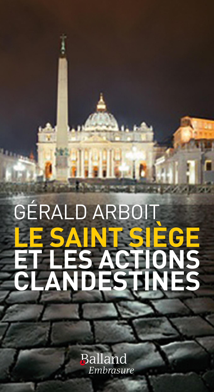 Le Saint-Siège et les actions clandestines