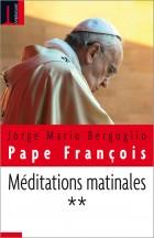 Méditations matinales - Tome II