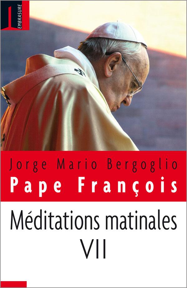 Méditations matinales - Tome VII