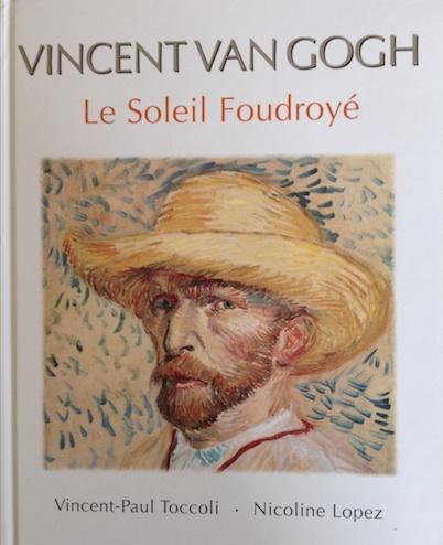 Vincent Van Gogh. Le soleil foudroyé
